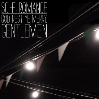 Sci-Fi Romance - God Rest Ye Merry, Gentlemen