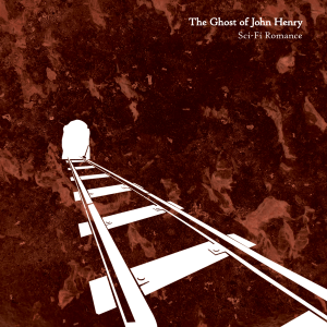 """The Ghost of John Henry"" Cover Artwork"