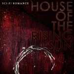 Sci-Fi Romance - House of the Rising Sun